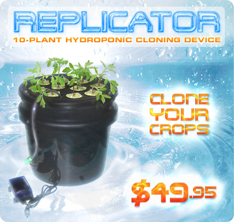 The Replicator Hydroponic Cloning Device